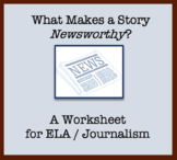 Newsworthy Exercise - What makes a story newsworthy? Journalism worksheet ELA