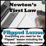 Newton's First Law Flipped Lesson (Includes the next days