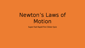 Newton's Laws of Motion Power Point Quiz