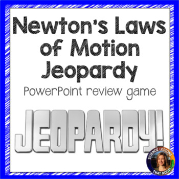Newton's Laws of Motion Jeopardy