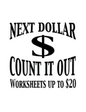 Next Dollar (Dollar Up) Count It Out - Worksheets up to 20 Dollars