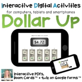 Digital ⋅ Next Dollar Up ⋅ Interactive PDF, Boom Cards, +