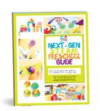Next-Gen STEAM Preschool Guide: Year-long guide to 40+ act