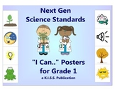 """Next Gen Science """"I Can"""" Statement Posters Grade 1"""