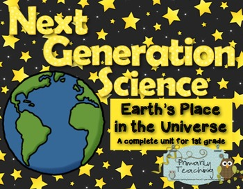 Next Generation Science 1st Grade Earth's Place in the Universe Complete Unit