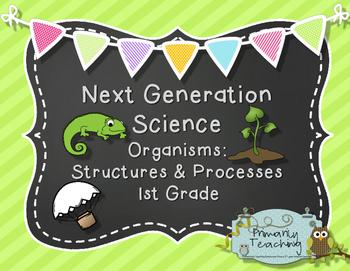 Next Generation Science 1st Grade Organisms: Structures & Processes Unit