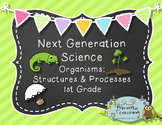 Next Generation Science 1st Grade Organisms: Structures &