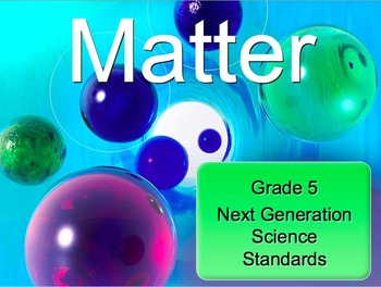 Next Generation Science Standards Grade 5 Matter Unit