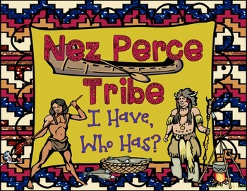 Nez Perce Native Americans I Have, Who Has? Whole Group Hook