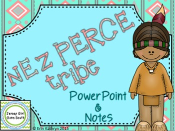 Nez Perce American Indians of the Plateau PowerPoint and Notes Native Americans