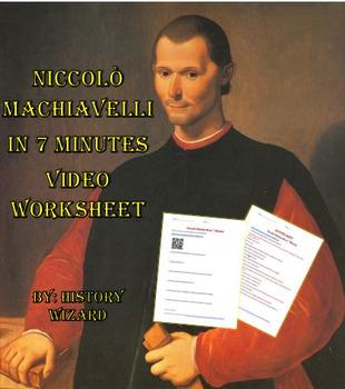 Renaissance: Niccolò Machiavelli in 7 Minutes Video Worksheet