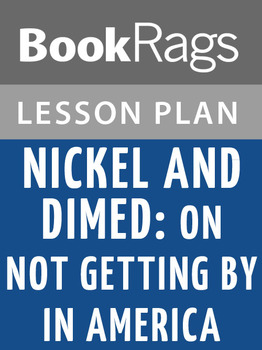 Nickel and Dimed: On Not Getting by in America Lesson Plans