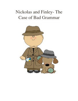 Nickolas and Finley- The Case of Bad Grammar
