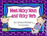 Nicky Noun and Vicky Verb