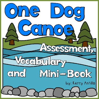 One Dog Canoe assessment, vocabulary and mini-book