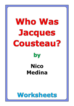 "Nico Medina ""Who Was Jacques Cousteau?"" worksheets"