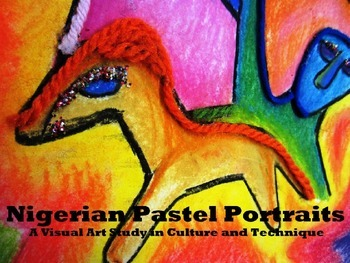 Nigerian Pastel Portraits Project and Lesson Plan