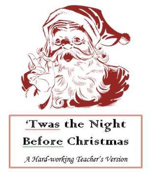 Night Before Christmas Teacher's Poem