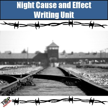 Night Elie Wiesel Cause and Effect Essay Writing Unit