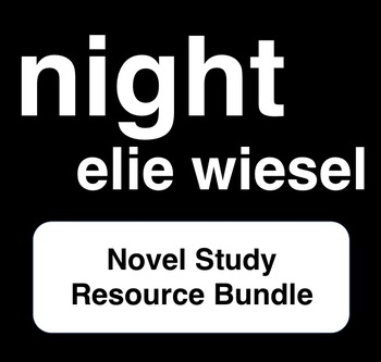 Night - Elie Wiesel - Novel Study Resource Bundle