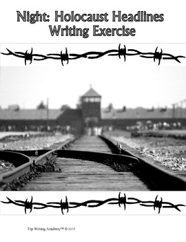 Night Elie Wiesel Inference Activity Headlines from the Holocaust Writing