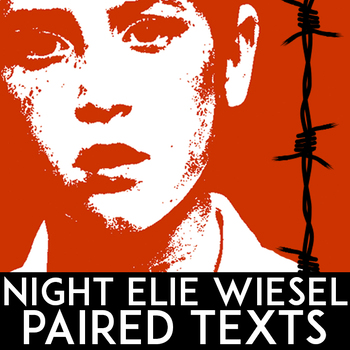 Night Elie Wiesel | Informational Texts, Nonfiction, Poetry | Paired Texts