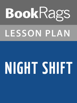 Night Shift Lesson Plans