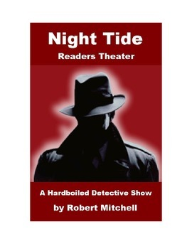 Night Tide -  A Hardboiled Detective Show for Readers Theater