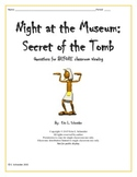 Night at the Museum: Secret of the Tomb Questions for BEFORE classroom viewing