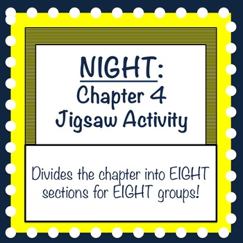 Night by Elie Wiesel: Chapter 4 Jigsaw Activity