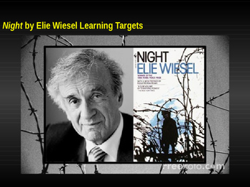 Night by Elie Wiesel Learning Targets for Whole Text