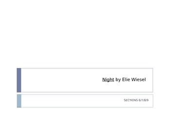 Night by Elie Wiesel Sections 6.7.8. & 9