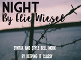 Night by Elie Wiesel: Syntax and Style Bell Work (Common Core Aligned)