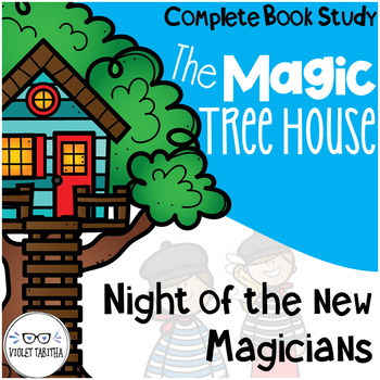 Night of the New Magicians Magic Tree House Comprehension Unit