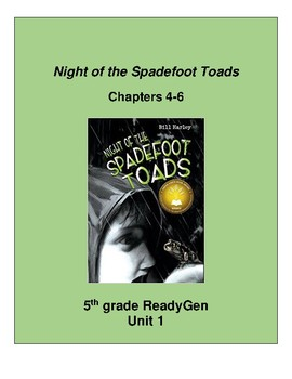 Night of the Spadefoot Toads Ch. 4-6, 5th grade ReadyGen Unit 1