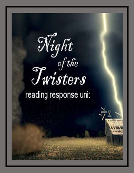 Night of the Twisters: A Reading Response Unit