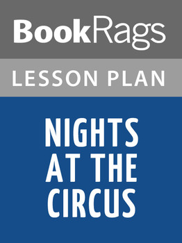 Nights at the Circus Lesson Plans