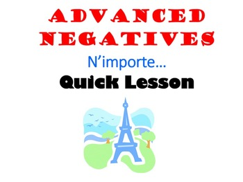 N'importe … (Advanced Negatives): French Quick Lesson