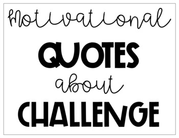 Nine Motvational Quotes About Challenge