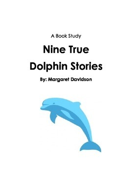 Nine True Dolphin Stories Book Study