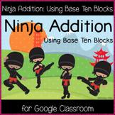 Ninja Addition: Using Base Ten Blocks (Google Drive Download)
