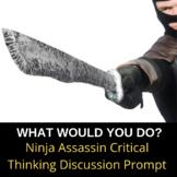 Ninja Assassin WWYD Critical Thinking Activity