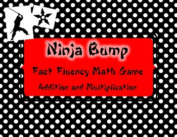 Ninja Bump Addition and Multiplication: Fact Fluency Game and Center