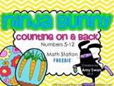Ninja Bunny Counting On & Back - Numbers 5-12 Math Station FREEBIE