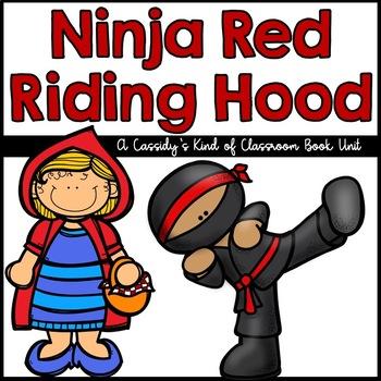 Ninja Red Riding Hood Book Unit