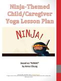 Ninja Themed Child/Caregiver Yoga Lesson Plan