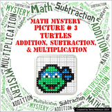 Ninja Turtles Math Mystery Picture #3  ~ Addition, Subtraction, & Multiplication
