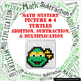 Ninja Turtles Math Mystery Picture #4  ~ Addition, Subtraction, & Multiplication