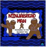 Ninjabread Man Rounding Numbers to the Nearest Ten