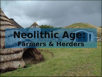 Neolithic Age Farmers and Herders